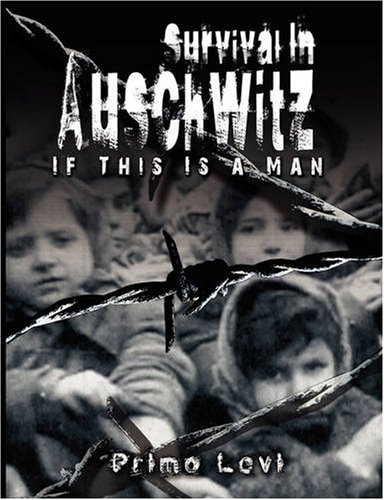 primo-Levi_surviving-auschwitz_if-this-is-a-man